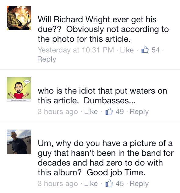 Pink Floyd fans react on Facebook to TIME magazine's use of a picture of ex-Pink Floyd band member, Roger Waters. The new Floyd album is a tribute to Richard Wright, who died several years ago from cancer.